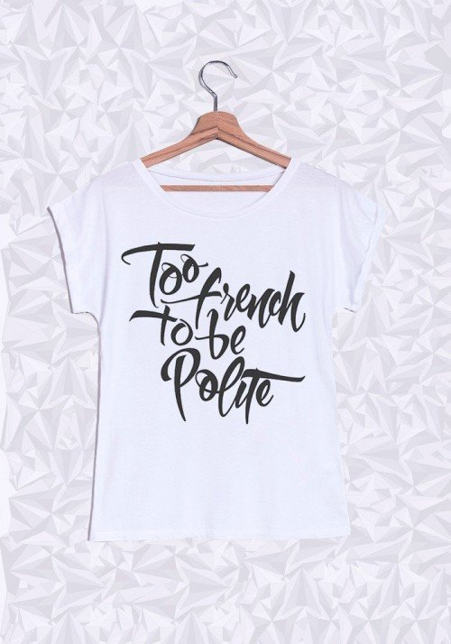 Too French To Be Polite T-shirt Femme Manches Retroussées
