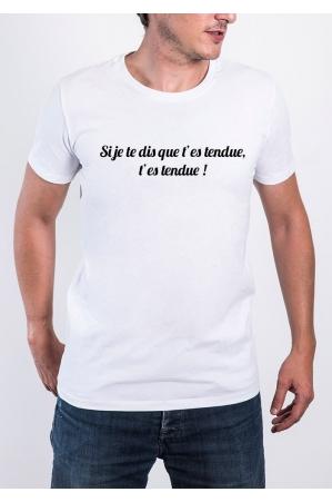 T'es tendue T-shirt Homme Col Rond