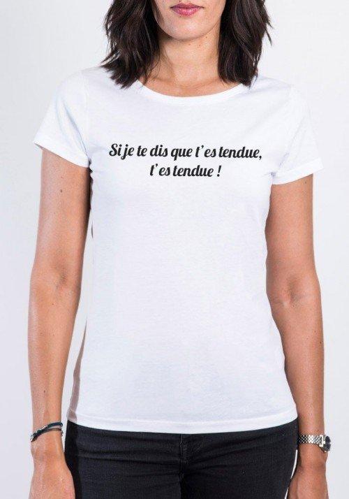 T'es tendue T-shirt Femme Col Rond