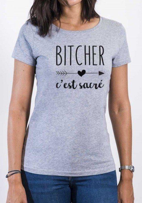 Bitcher c est sacre T-shirt femme col rond