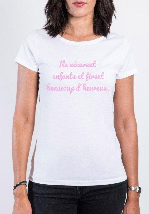 Ils vécurent enfants et firent beaucoup d'heureux T-shirt Femme Col Rond
