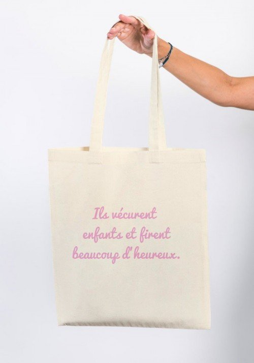 Ils vécurent enfants et firent beaucoup d'heureux Totebag Made in France