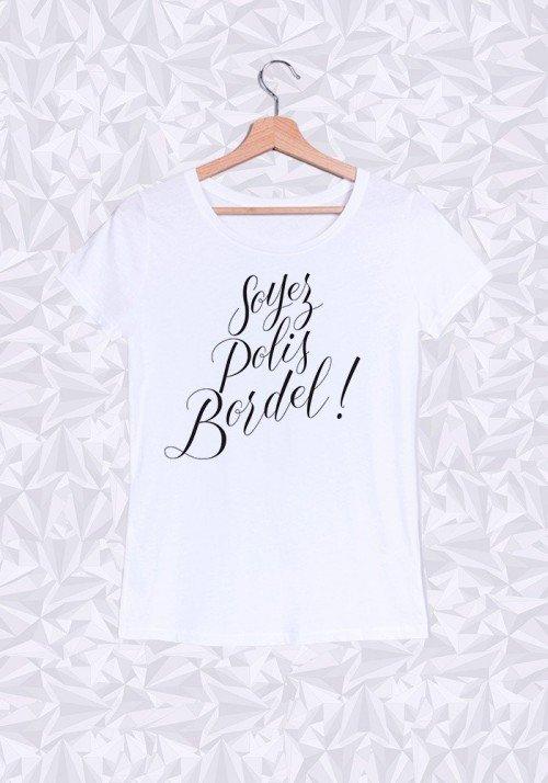 Soyez Polis Bordel T-shirt Femme Col Rond