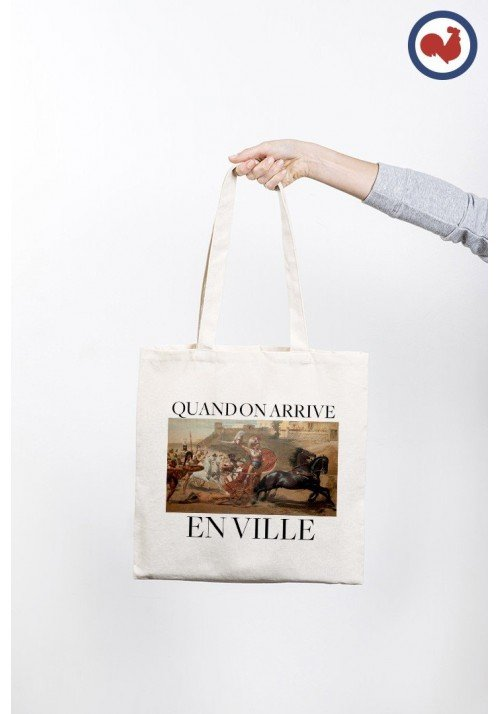 Quand on arrive en ville Totebag Made in France