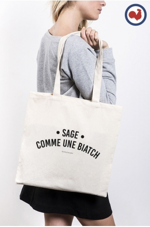 Sage comme une biatch Totebag Made in France