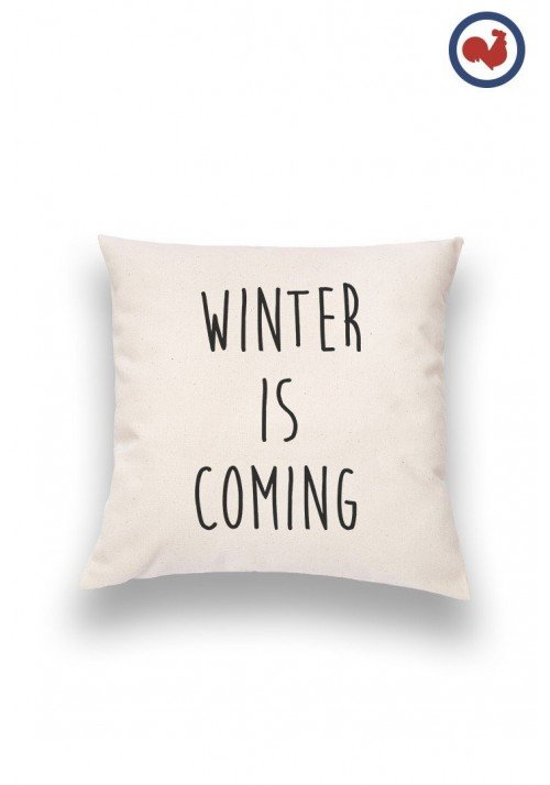 Winter is Coming Coussin Made in France Bio