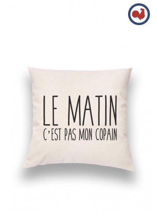 Le matin c'est pas mon copain Coussin Made in France Bio