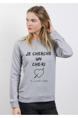 Je cherche un Che-Ri - Sweat Femme