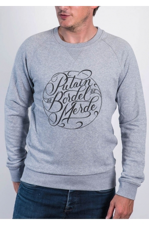 Putain de bordel de merde - Sweat homme