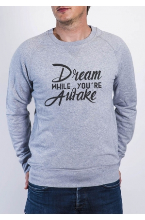 Dream While you're Awake - Sweat homme