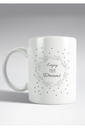 Enjoy your Dreams - Mug