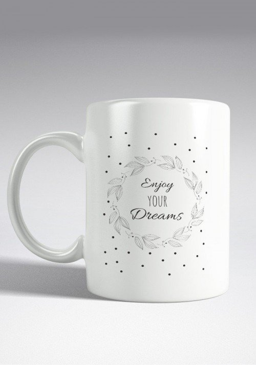 Enjoy your Dreams - Mug