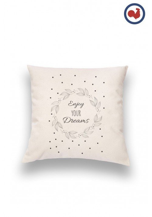 Enjoy Your Dreams - Coussin Made In France