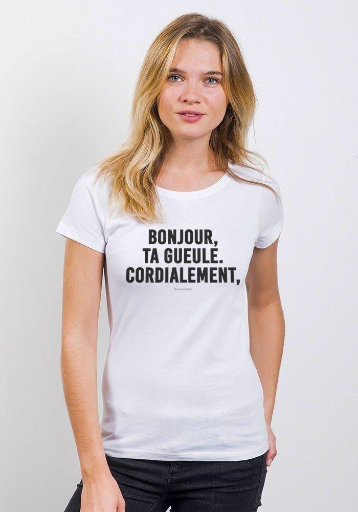 Bonjour, Ta gueule Cordialement - Tshirt femme col rond