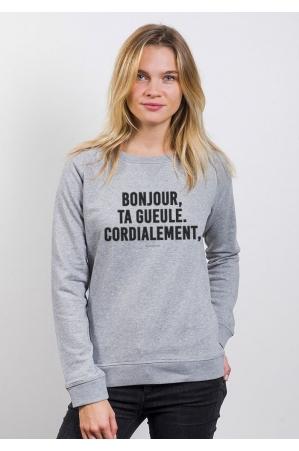 Bonjour, Ta gueule Cordialement - Sweat Femme