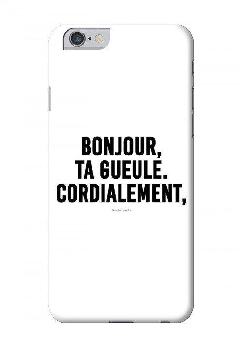 Bonjour, Ta gueule Cordialement - Coques Smartphones