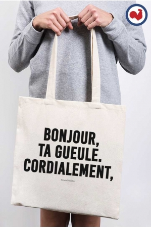 Bonjour, Ta gueule Cordialement - ToteBag made in France