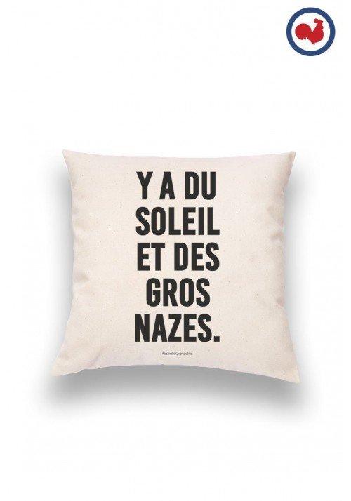 Y'a du Soleil et des Gros Nazes Coussin Made in France Bio