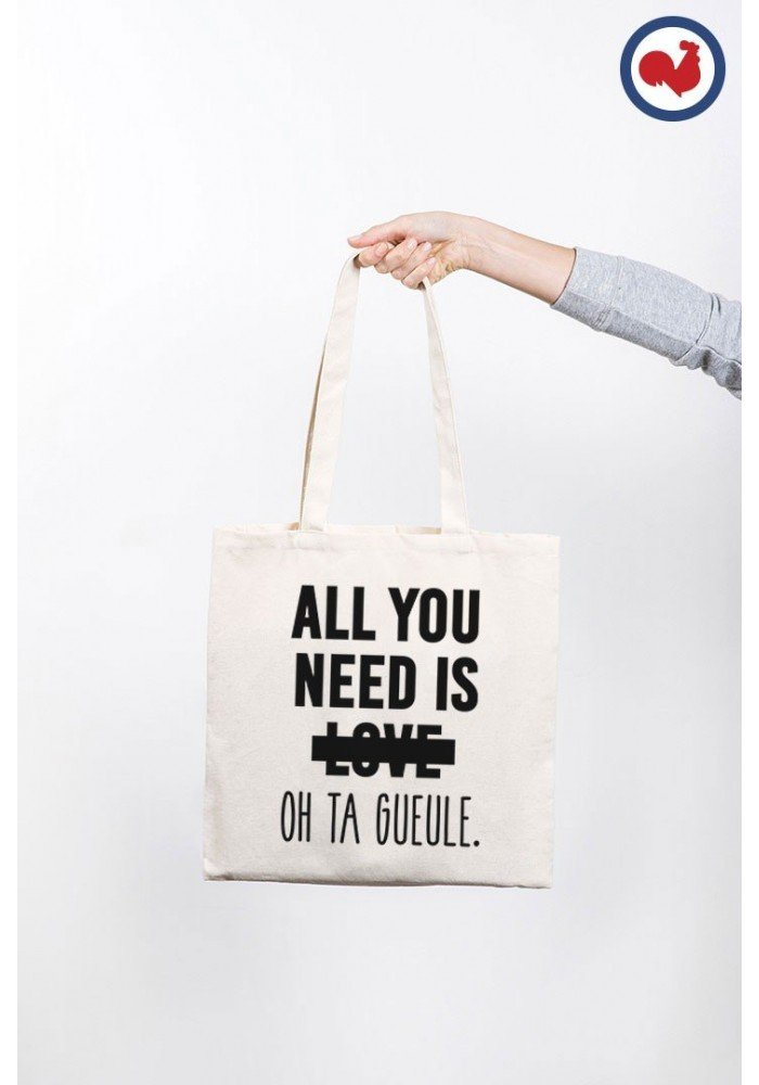 All you Need is Love Oh ta Gueule - ToteBag made in France