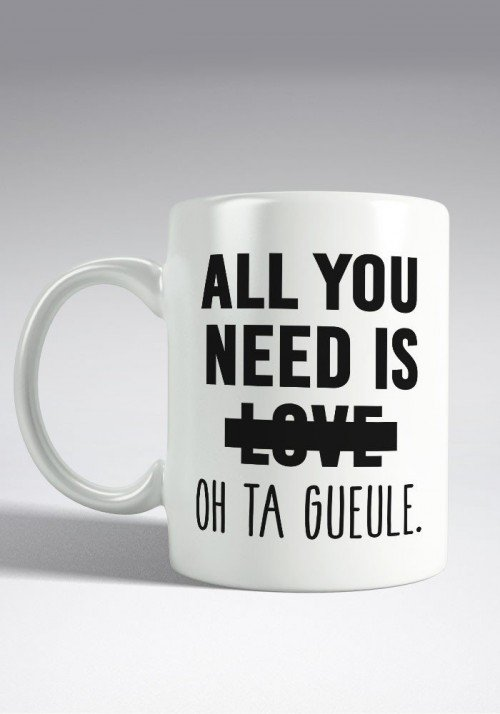All you Need is Love Oh ta Gueule Mug