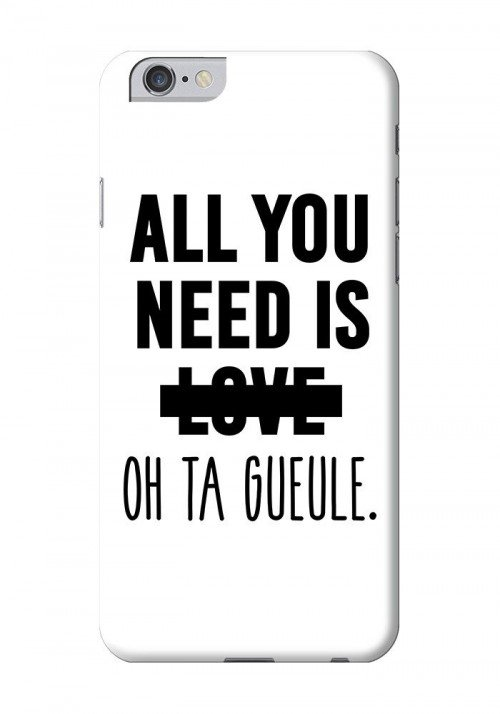All you Need is Love Oh ta Gueule - Coques Smartphones