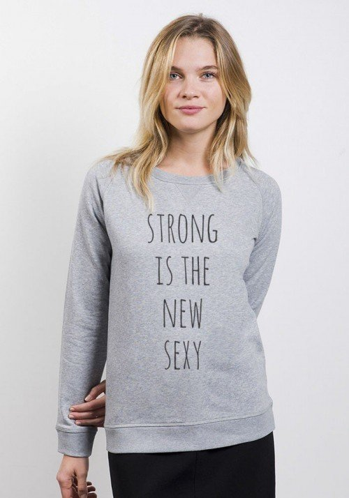 Strong is the New Sexy - Sweat femme