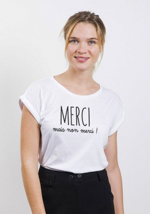 Merci mais nan merci T-shirt Femme Manches retroussées