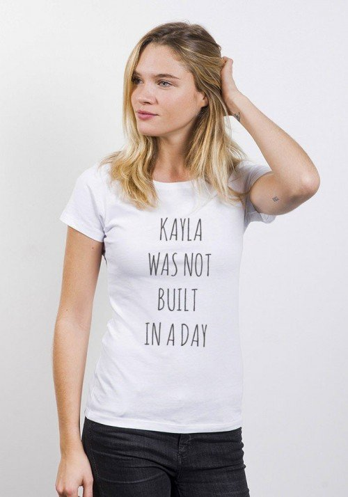 Kayla was not built in a Day T-shirt Femme Col Rond