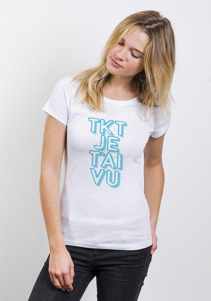 Tkt je t'ai vu T-shirt Femme