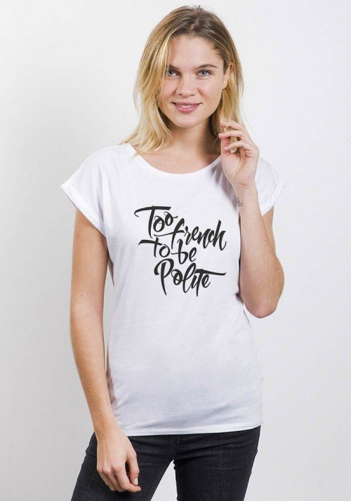 Too French To Be Polite T-shirt Femme Col Rond