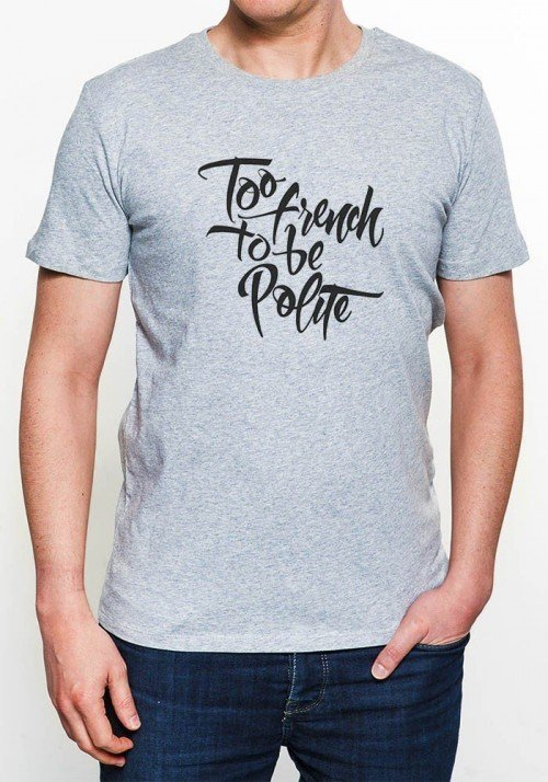 Too French To Be Polite T-shirt Homme Col Rond