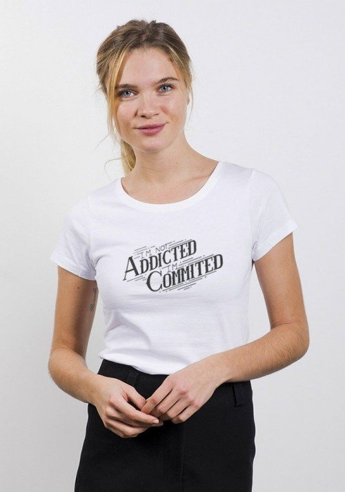 I'm not addicted I'm commited T-shirt Femme Col Rond