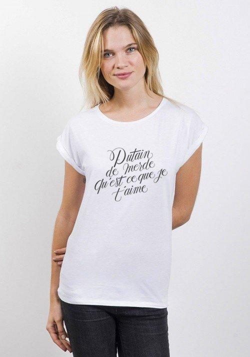 Putain de merde qu'est-ce que je t'aime T-shirt Femme Manches Retroussées