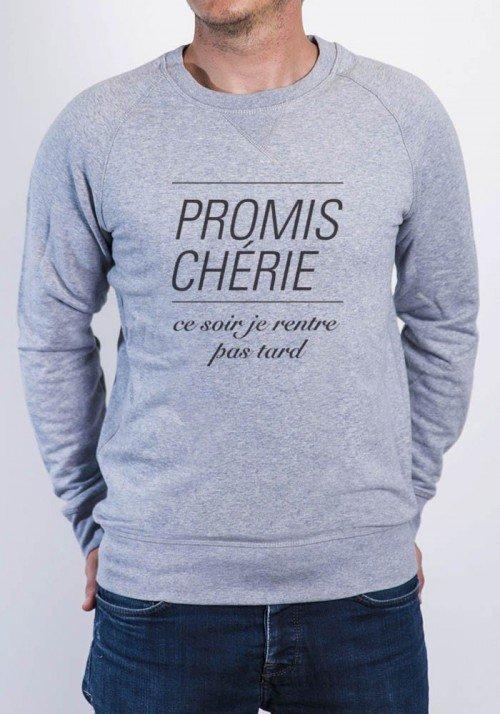Promis Chérie Pas Tard - Sweat Homme