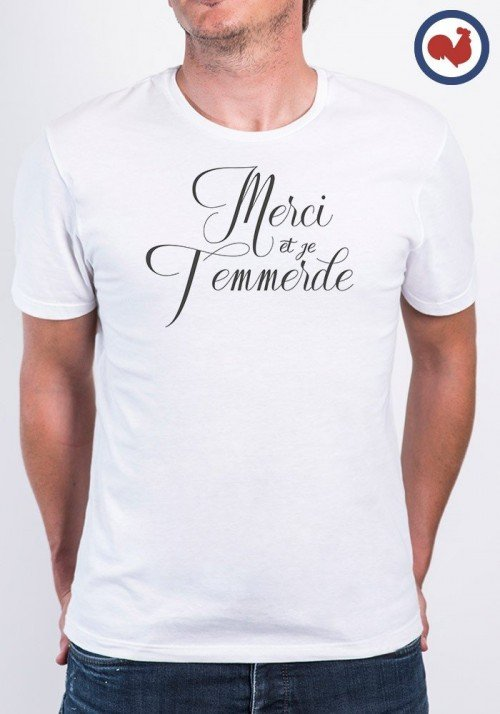 Merci et je t'emmerde T-shirt Made in France