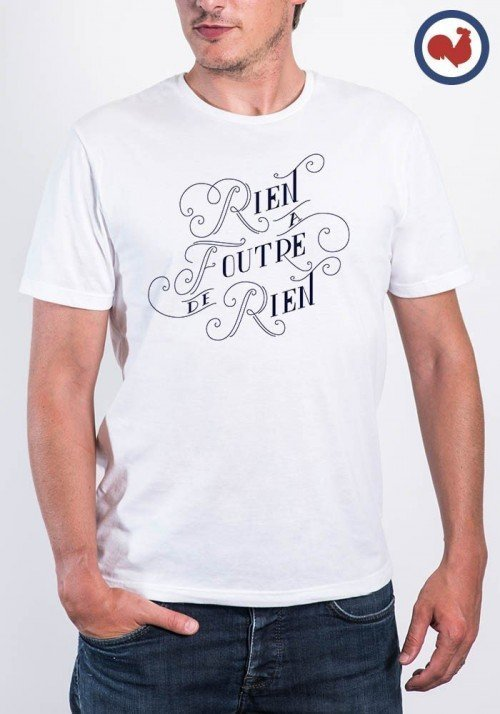 Rien a foutre de rien T-shirt Made in France