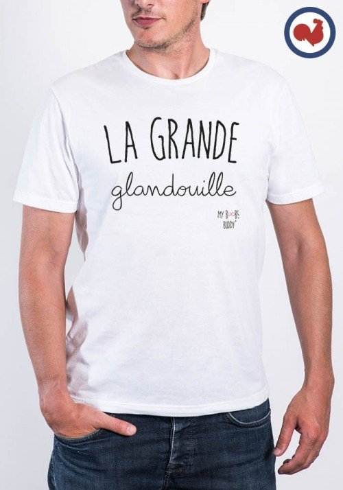 Tshirt Made in France La grande glandouille