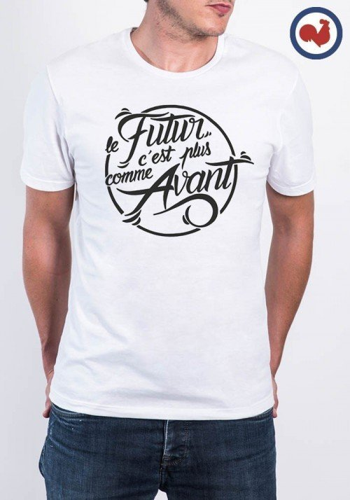 Le futur c'est plus comme avant T-shirt Made in France