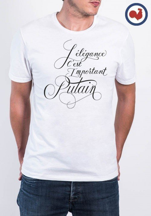L'élégance c'est important putain T-shirt Made in France