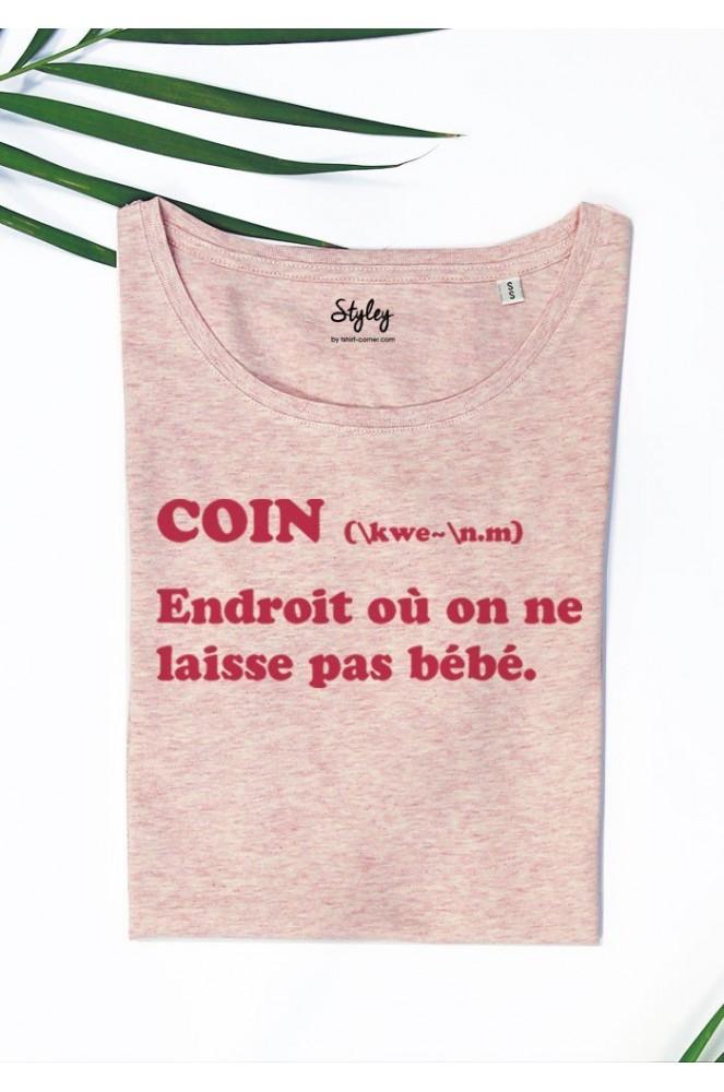 """Top T-shirt femme """"COIN endroit où on ne laisse pas bébé"""" - Styley IR68"""