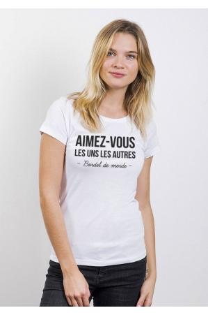Aimez-vous les uns les autres Tee-shirt Femme