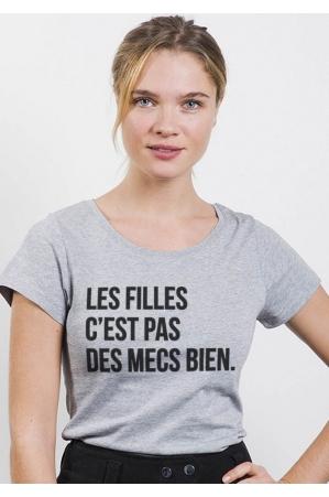 Les filles c'est pas des mecs bien - T-shirt Femme