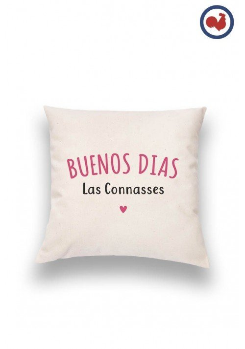 Buenos dias las connasses - Coussin Made in France Bio