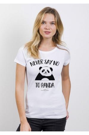 Never say no to pandaT-Shirt Femme Col Rond