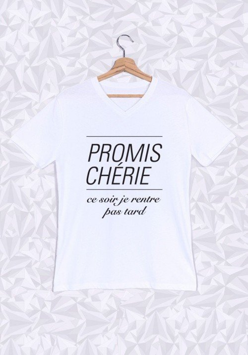 Promis Chérie Pas Tard T-shirt Homme Col V