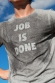 Job is done -T-shirt Homme