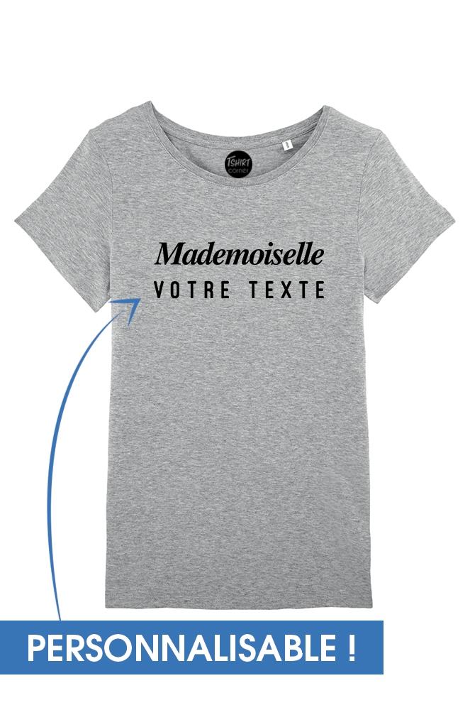 2224cb94b2430 T-shirt Mademoiselle + votre texte I personnalisable I TSHIRT CORNER