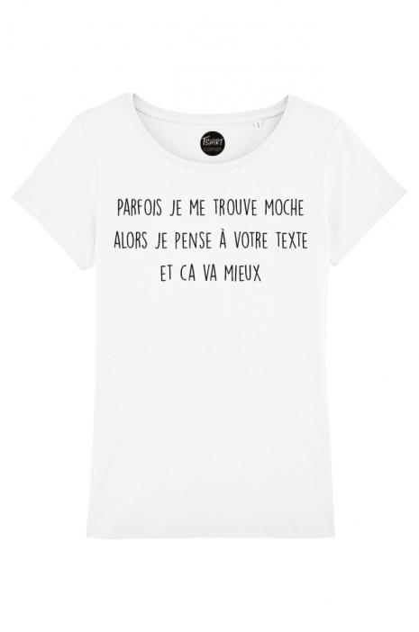 san francisco best service good T-shirt Femme personnalisable - Parfois je me trouve moche alors je pense à  votre texte