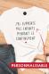 """T-shirt femme personnalisable - J'ai supporté """"votre texte"""" pendant le confinement"""
