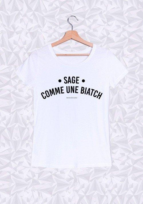 Sage comme une biatch T-shirt Femme Col Rond